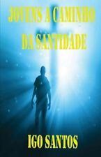 Jovens a Caminho Da Santidade by Igo Santos (2016, Paperback)