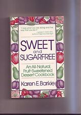 sweet and sugarfree - an all natural - fruit sweetened dessert cookbook