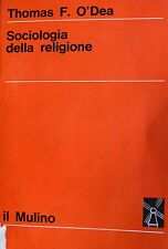 THOMAS F. O'DEA SOCIOLOGIA DELLA RELIGIONE IL MULINO 1968