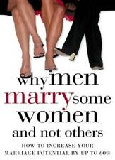 Why Men Marry Some Women and Not Others: How to Increase Your Marriage Potenti,