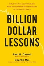 Billion-Dollar Lessons: What You Can Learn from the Most Inexcusable Business Fa
