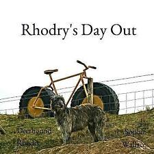 Rhodry the Scottish Deerhound: Rhodry's Day Out by Deerhound Rhodry and.