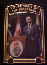 BARACK OBAMA 5TH SUMMIT OF THE AMERICAS WILLABEE & WARD COMMEMORATIVE SERIES PIN