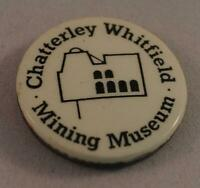Vintage Chatterley Whtefield Mining Museum Pin Pinback Button Badge