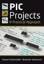 PIC Projects: A Practical Approach by Dr. Branislay Vuksanovic Parchizad 2009