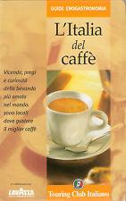 L'ITALIA DEL CAFFE' Guide enogastronomia Touring Club Italiano - Lavazza #