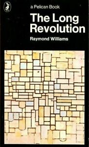 The Long Revolution (Pelican books) by Williams, Raymond Paperback Book The