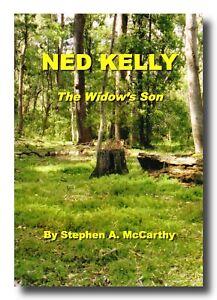 Stephen McCarthy NED KELLY THE WIDOW'S SON signed Ellen Bullock Creek Bushranger