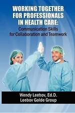 Working Together for Professionals in Health Care: Communication Skills for Coll