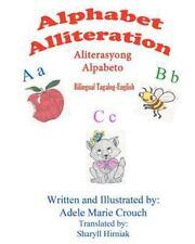 Alphabet Alliteration Bilingual Tagalog English by Adele Crouch (2012,...