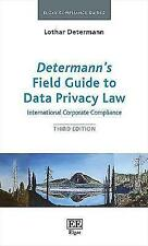 Determann'S Field Guide to Data Privacy Law: International Corporate Compliance, Third Edition by Lothar Determann (Paperback, 2017)