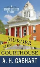 Murder at the Courthouse: A Hidden Springs Mystery-ExLibrary