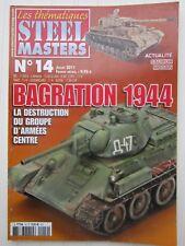 """STEEL MASTERS les thématiques N° 14 /Opération """" Bagration """" 1944 / Saumur,Moson"""