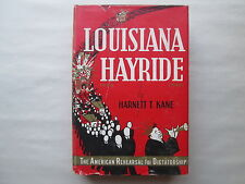 LOUISIANA HAYRIDE by Harnett T. Kane 1949 HCDJ Signed AMERICAN DICTATORSHIP
