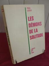 LES DEMONS DE LA SOLITUDE Paul Lebois