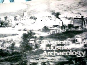 TIVERTON'S INDUSTRIAL ARCHAEOLOGY BY CHRISTINE EDGINGTON 1976 FIRST EDITION.