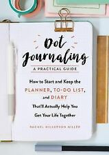 Dot Journaling : How to Start and Keep the Planner, To-Do List, and Diary Bullet