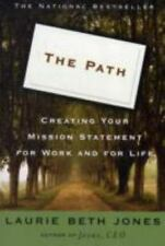 Path, The: Creating Your Mission Statement for Work and for Life, Laurie Beth Jo