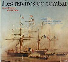 LES NAVIRES DE COMBAT PAR D. MACINTYRE ET B.W. BATHE PREFACE DE HENRI LE MASSON