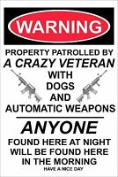 "Warning Property Patrolled by a Crazy Veteran 8""x12"" New Aluminum Sign"