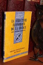 Pierre Maillet LA STRUCTURE ECONOMIQUE DE LA FRANCE (Collection Que-sais-je ?)