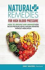 Natural Remedies For High Blood Pressure: How To Prevent And Manage High Blood P