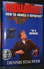 MEDIASMART How to Handle A Reporter SIGNED by Dennis Stauffer hc/dj
