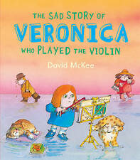 The Sad Story of Veronica: Who Played The Violin by David McKee (Paperback,...
