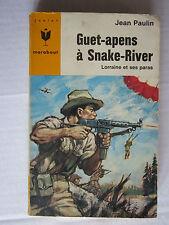 GUET-APENS A SNAKE-RIVER /Jean PAULIN §1er tirage§ Marabout Junior 307