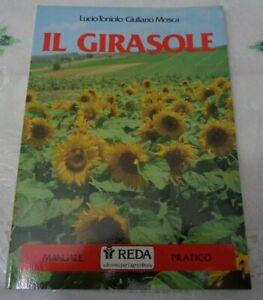 IL GIRASOLE MANUALE PRATICO DI LUCIO TONIOLO E GIULIANO MOSCA EDIZIONE REDA 1989