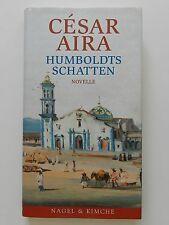 Humboldts Schatten Cesar Aira Novelle Nagel und Kimche Verlag