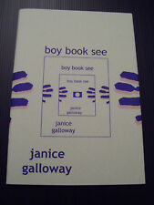 Janice Galloway. Boy Book See. Signed & dated by author. First edition. Fine.