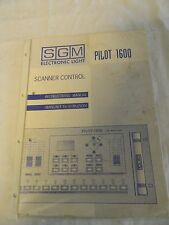 SGM Electronic Light PILOT 1600 Scanner Control Instructions Manual