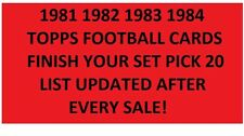 1981 1982 1983 1984 Topps Football Finish Your Set Pick 20 *
