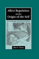 Affect Regulation and the Origin of the Self: The Neurobiology of Emotional Deve