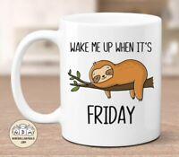 Wake Me When It's Friday Funny Sloth Mug Monday Morning Mug Funny Gift For