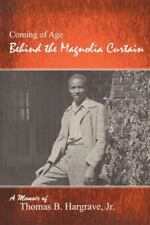 Behind the Magnolia Curtain by Thomas Hargrave (2013, Paperback)