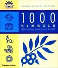 1000 Symbols : What Shapes Mean in Art and Mythology by Rupert Shepherd and Rowe
