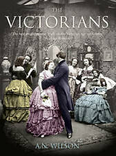 The Victorians by A. N. Wilson (Hardback, 2007)