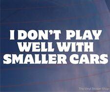 Yo no combinan bien con coches más pequeños Funny Off-road 4x4 car/bumper/window pegatina