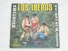 LOS IBEROS NIGHTIME SPANISH 60´S FREAKBEAT ORIGINAL ISSUE 7""