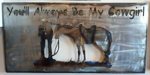 Metal Cowgirl Sign you'll always be my cowgirl love sign cowboy love gift