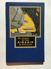 1932 Book The Story of Airships by Hugh Allen Lots of Great Blimp Images
