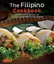 The Filipino Cookbook: 85 Homestyle Recipes to Delight your Family and Friend...
