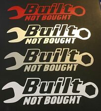 1 NEW COLORED BUILT NOT BOUGHT FORD CHEVY DODGE HONDA MAZDA DECAL STICKER LOGO
