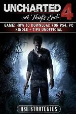 Uncharted 4 a Thiefs End Game: How to Download for PS4, PC Kindle + Tips...