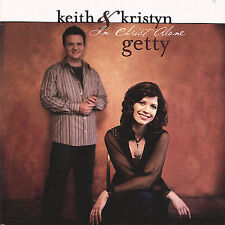 IN CHRIST ALONE CD Keith & Kristyn Getty, Good CCM PRAISE & WORSHIP
