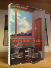 Arturo Morroni - SERRAMENTI IN LEGNO / PROGETTAZIONE E COSTRUZIONE - Hoepli 1959