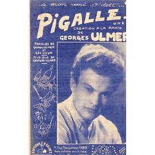 PIGALLE créé à la radio avec paroles et musique de Georges ULMER parole Géo KOGE