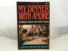 MY DINNER WITH ANDRE BY WALLACE SHAWN / ANDRE GREGORY 1981 1ST PRINTING PB  BOOK
